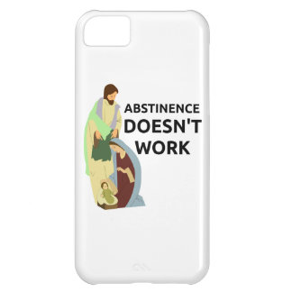 Abstinence Doesn't Work iPhone 5C Case