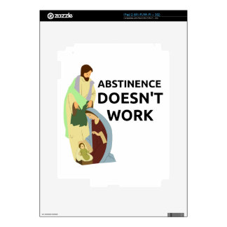 Abstinence Doesn't Work Skins For iPad 2