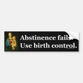Abstinence fails bumper sticker car bumper sticker
