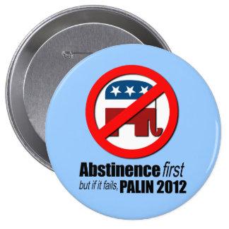 Abstinence first but if it fails - Palin 2012 Button