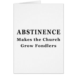 Abstinence Makes Fondlers Card