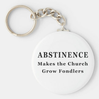 Abstinence Makes Fondlers Keychain