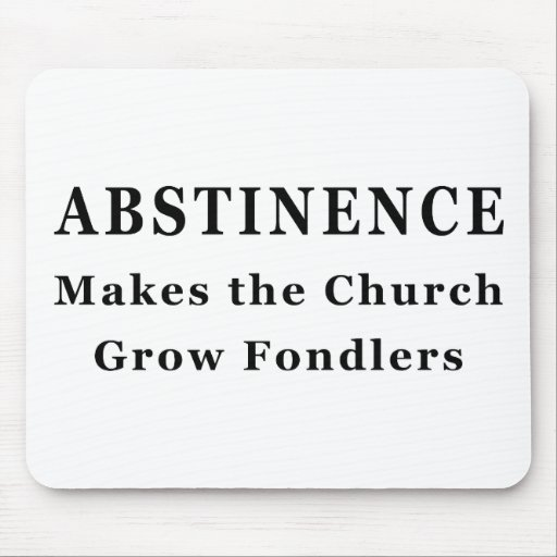 Abstinence Makes Fondlers Mouse Pad