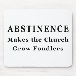 Abstinence Makes Fondlers Mouse Pads