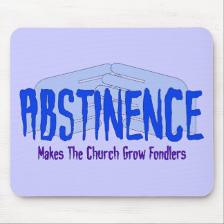 Abstinence Mouse Pad