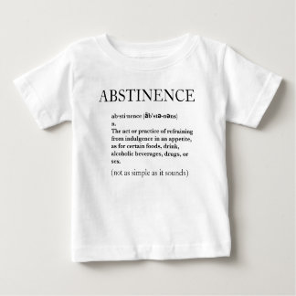 ABSTINENCE (not as simple as it sounds) Baby T-Shirt