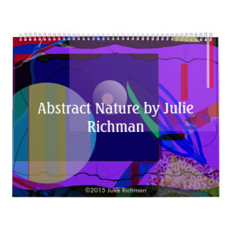 Abstract Nature by Julie Richman Calendar