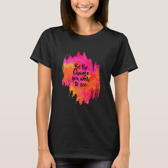 Abstract Quote Neon Pink Modern Watercolor Art T-Shirt