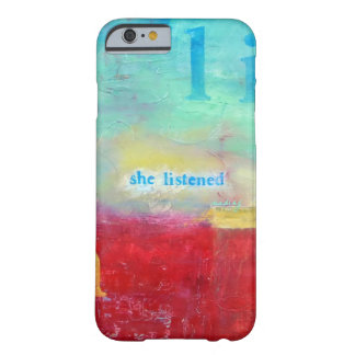 Abstract She Listened Phone Case