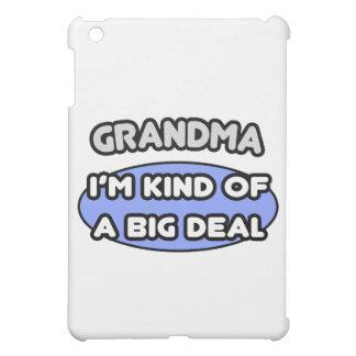 Abuela… soy un poco una gran cosa
