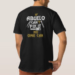 ABUELO CAN FIX IT! T-Shirt