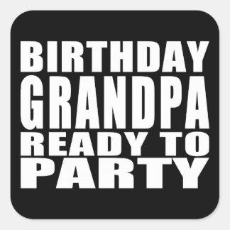 Abuelos: Abuelo del cumpleaños listo para ir de Pegatina Cuadrada