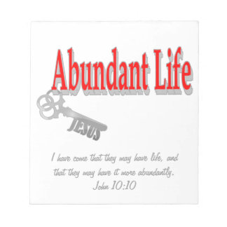 Abundant Life: The Key - v1 (John 10:10) Notepad