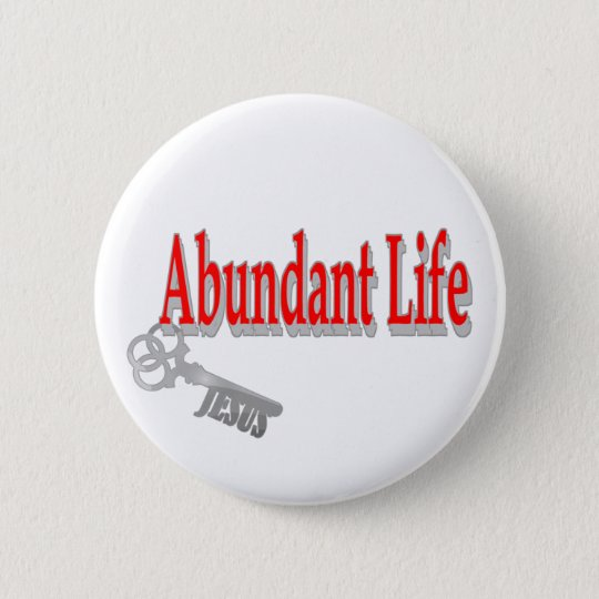 Abundant Life: The Key - v1 (John 10:10) Pinback Button