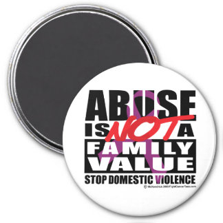 Abuse Is Not A Family Value 3 Inch Round Magnet
