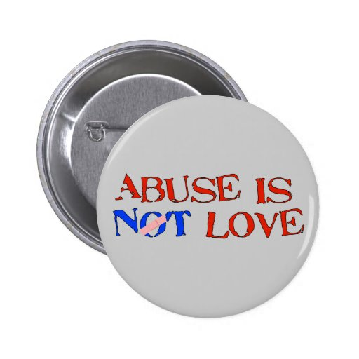 Abuse Is Not Love 2 Inch Round Button