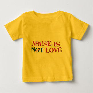 Abuse Is Not Love Baby T-Shirt