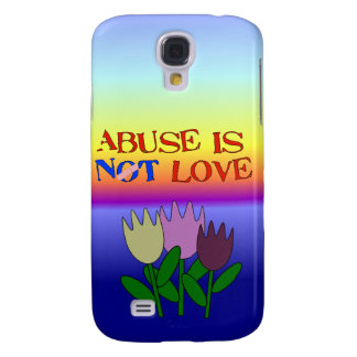Abuse Is Not Love Samsung Galaxy S4 Cover