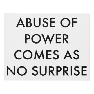 Abuse Of Power Comes As No Surprise Panel Wall Art