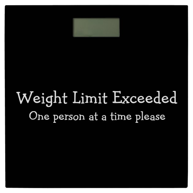 Abusive Weight Limit Exceeded One At A Time Please