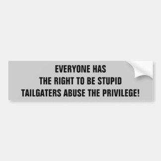 Abuso de Tailgaters la derecha de ser estúpido Pegatina Para Auto