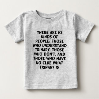 AC) There are 10 kinds...trinary (apparel) T-shirt