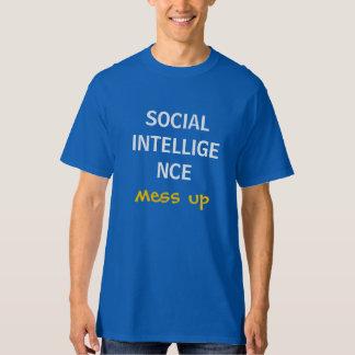 ACA Social Intelligence Mess Up T-Shirt