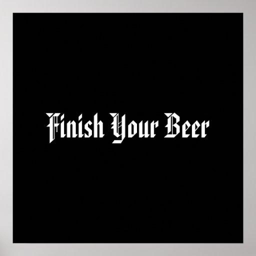 Acabe su cerveza poster