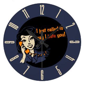 Acabo de llamar para decir que le odio reloj redondo grande