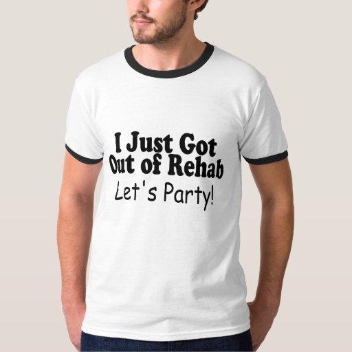 Acabo de salir de la rehabilitación dejo al fiesta remeras