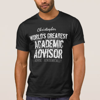 ACADEMIC ADVISOR World's Greatest Custom Name 02 T-Shirt