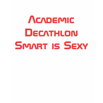 Academic Decathlon: Smart is Sexy Shirt by dumbledoresgirl