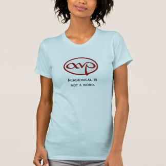 """""""Academical is not a word"""" female t-shirt"""