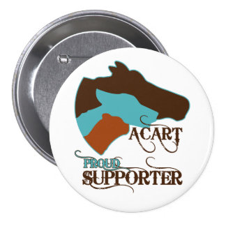 ACART - Proud Supporter Buttons   Turquoise Brown