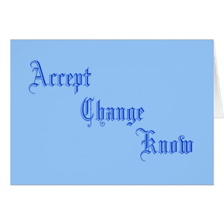 Accept, Change, Know Stationery Note Card