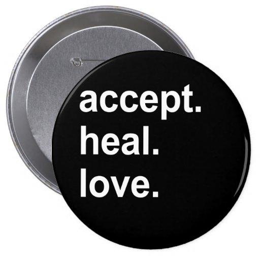 accept. heal. love buttons
