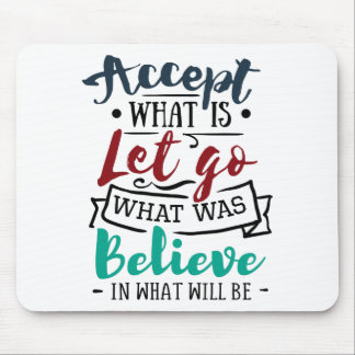 Accept Let Go Believe Mouse Pad