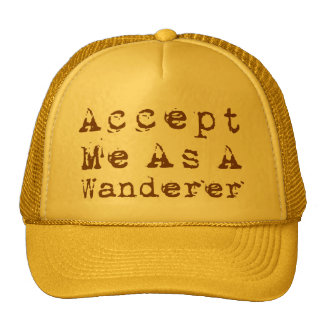 Accept Me As A Wanderer Hat