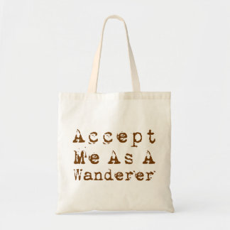 Accept Me As A Wanderer Tote