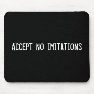Accept no imitations mouse pad