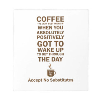 Accept No Substitutes Note Pad