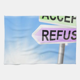 Accept or refuse sign concept kitchen towel