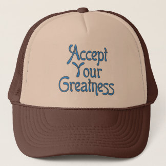 Accept Your Greatness Hat