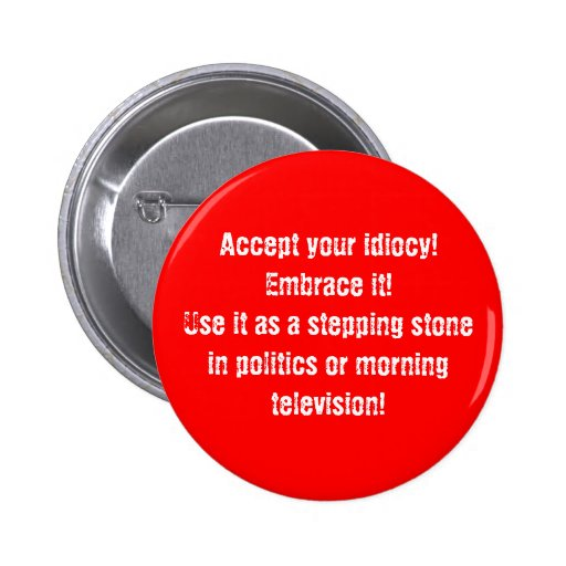 """""""Accept your idiocy"""" Button"""