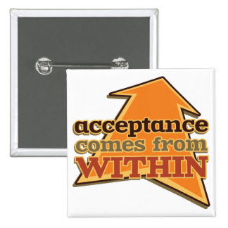 Acceptance Comes from Within 2 Inch Square Button