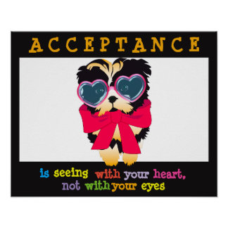 Acceptance Is Seeing With Your Heart Posters