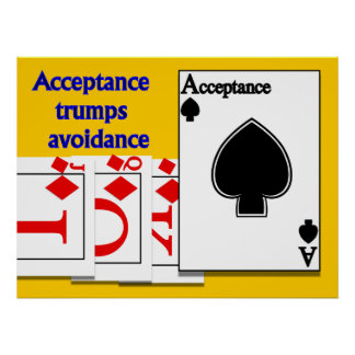 Acceptance Trumps Avoidance Posters