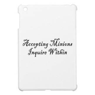 ACCEPTING MINIONS ~ INQUIRE WITHIN iPad MINI CASES