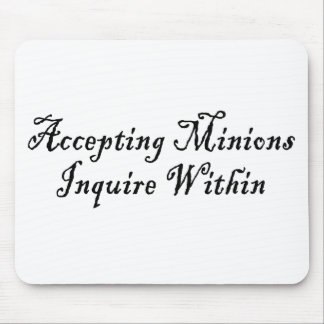 ACCEPTING MINIONS ~ INQUIRE WITHIN MOUSE PAD