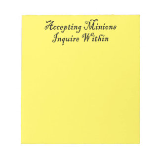 ACCEPTING MINIONS ~ INQUIRE WITHIN NOTEPAD